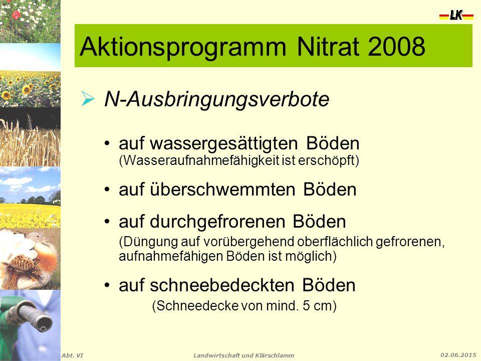 Landwirtschaft und Klärschlamm Abt. VI 02.06.2015 Aktionsprogramm Nitrat 2008  N-Ausbringungsverbote )auf wassergesättigten Böden (Wasseraufnahmefähi