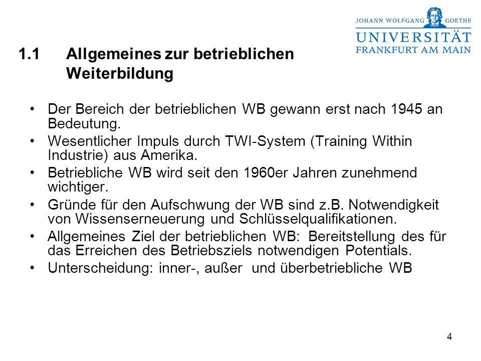 4 1.1Allgemeines zur betrieblichen Weiterbildung Der Bereich der betrieblichen WB gewann erst nach 1945 an Bedeutung.