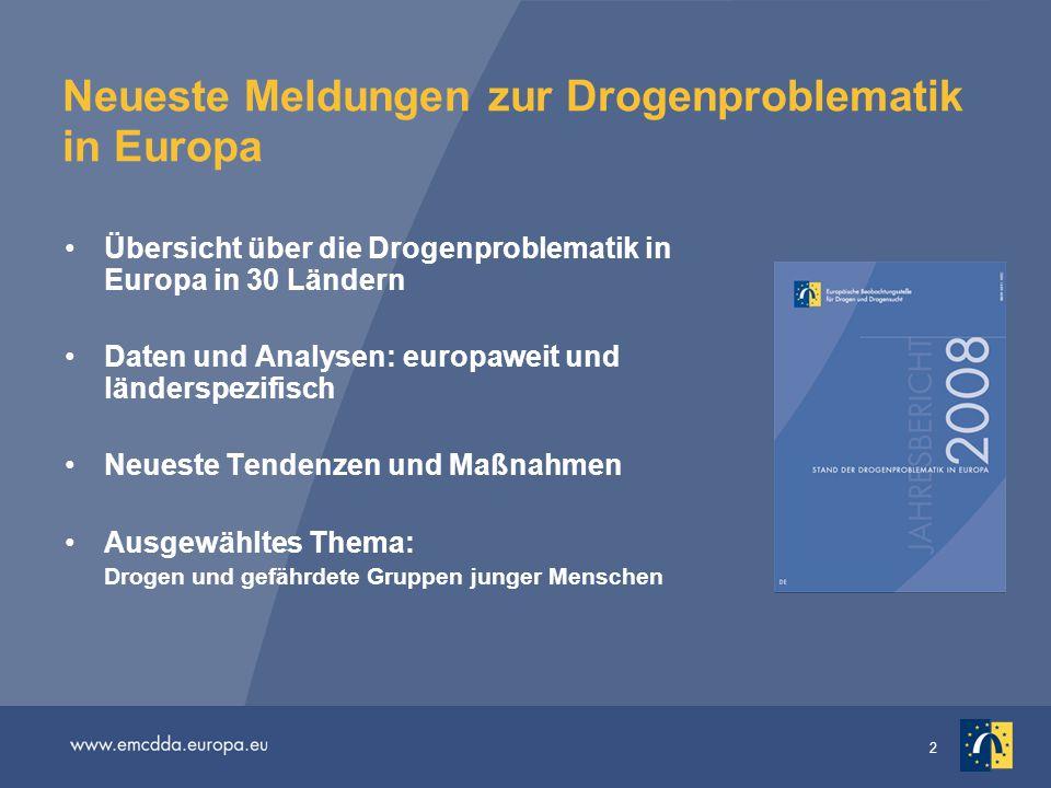 2 Neueste Meldungen zur Drogenproblematik in Europa Übersicht über die Drogenproblematik in Europa in 30 Ländern Daten und Analysen: europaweit und lä