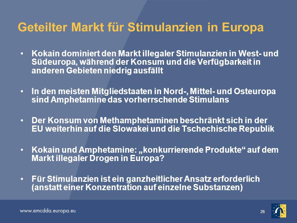 26 Geteilter Markt für Stimulanzien in Europa Kokain dominiert den Markt illegaler Stimulanzien in West- und Südeuropa, während der Konsum und die Ver