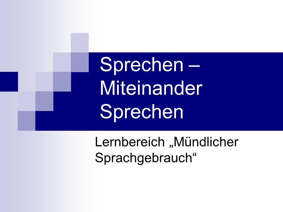 2.Berichten, Beschreiben und Schildern - drei Aspekte informierenden Sprechens.