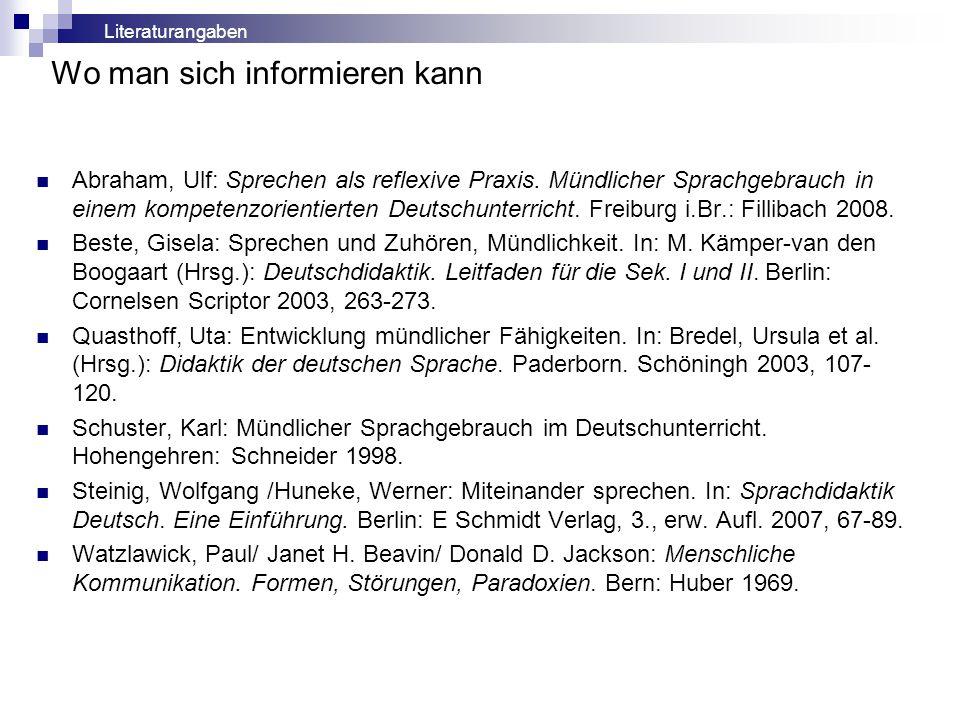 Wo man sich informieren kann Abraham, Ulf: Sprechen als reflexive Praxis. Mündlicher Sprachgebrauch in einem kompetenzorientierten Deutschunterricht.