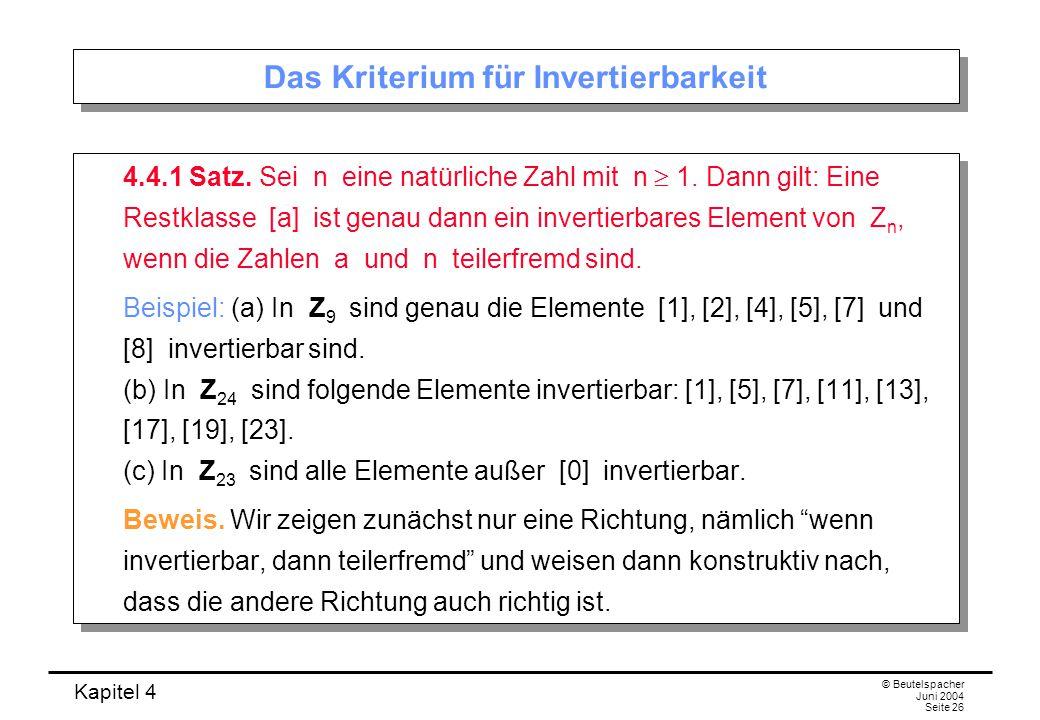 Kapitel 4 © Beutelspacher Juni 2004 Seite 26 Das Kriterium für Invertierbarkeit 4.4.1 Satz.