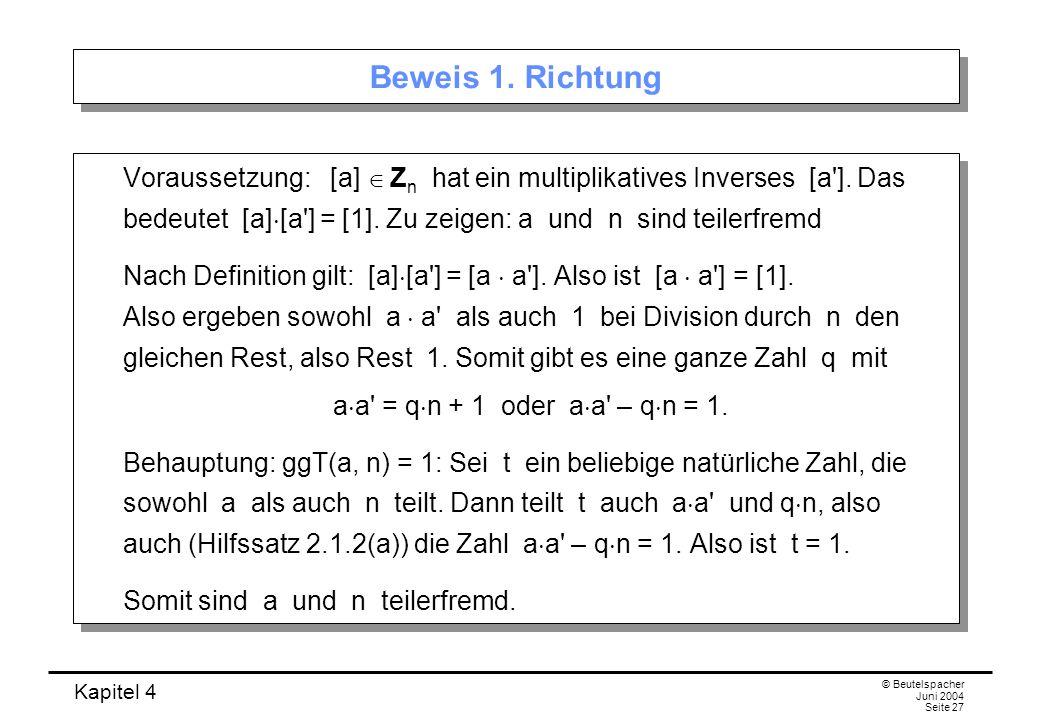 Kapitel 4 © Beutelspacher Juni 2004 Seite 27 Beweis 1.