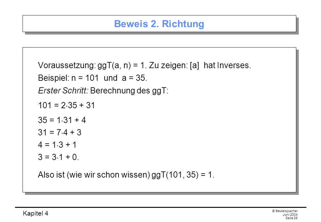 Kapitel 4 © Beutelspacher Juni 2004 Seite 28 Beweis 2.