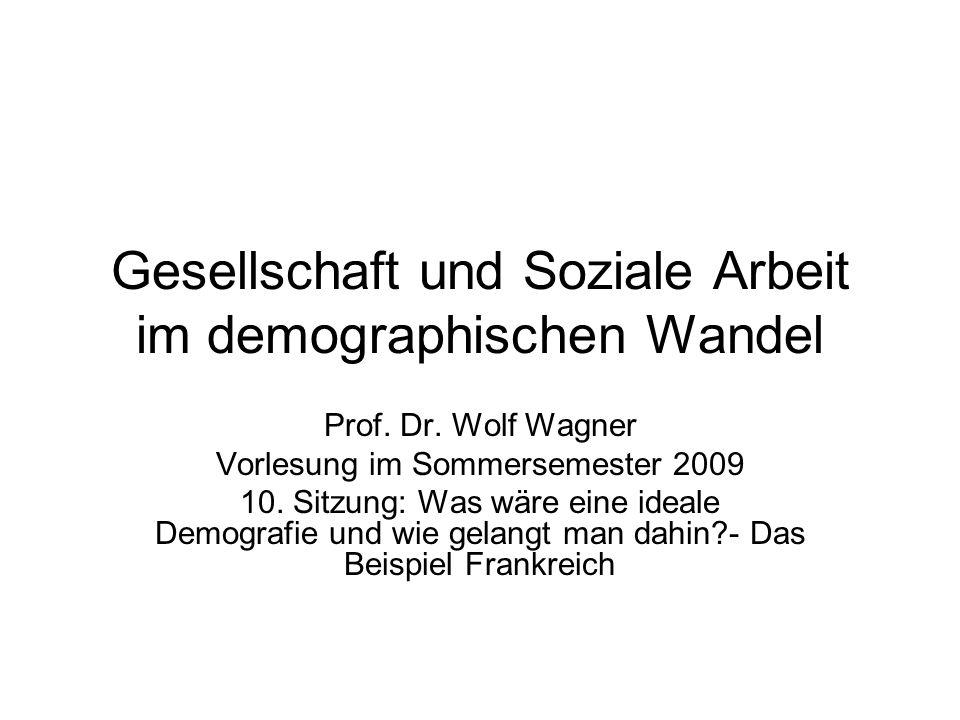 Gesellschaft und Soziale Arbeit im demographischen Wandel Prof.