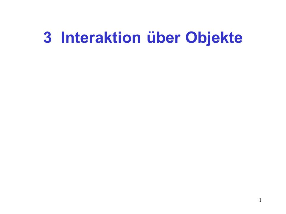 1 3 Interaktion über Objekte