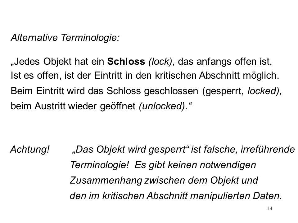 """14 Alternative Terminologie: """"Jedes Objekt hat ein Schloss (lock), das anfangs offen ist. Ist es offen, ist der Eintritt in den kritischen Abschnitt m"""