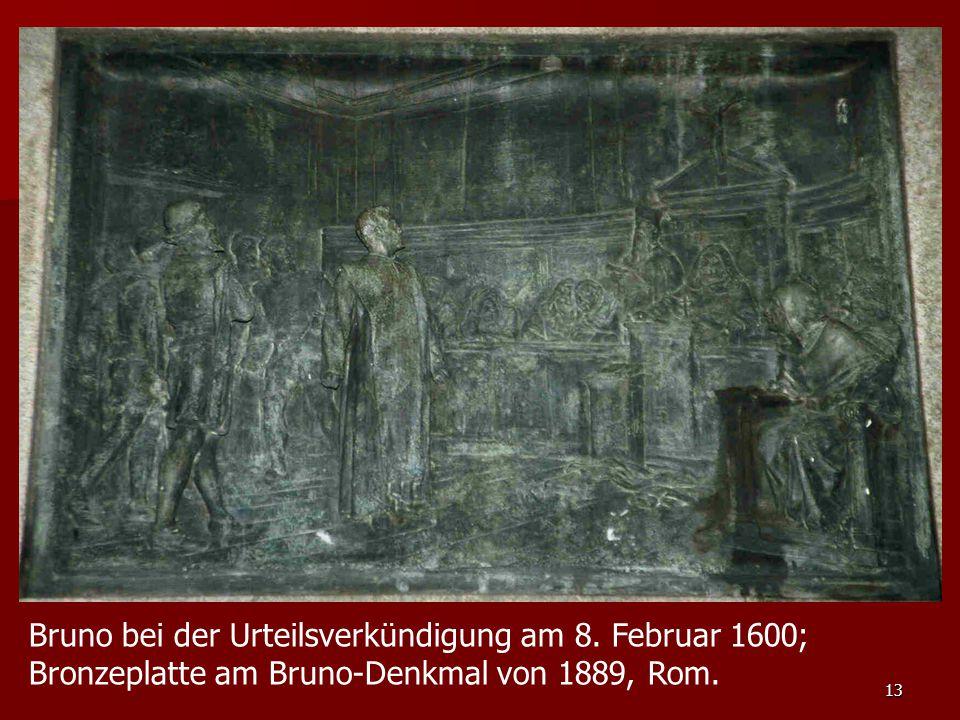 13 Bruno bei der Urteilsverkündigung am 8. Februar 1600; Bronzeplatte am Bruno-Denkmal von 1889, Rom.