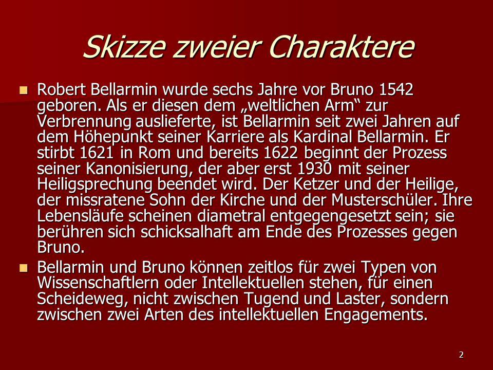 """2 Skizze zweier Charaktere Robert Bellarmin wurde sechs Jahre vor Bruno 1542 geboren. Als er diesen dem """"weltlichen Arm"""" zur Verbrennung auslieferte,"""