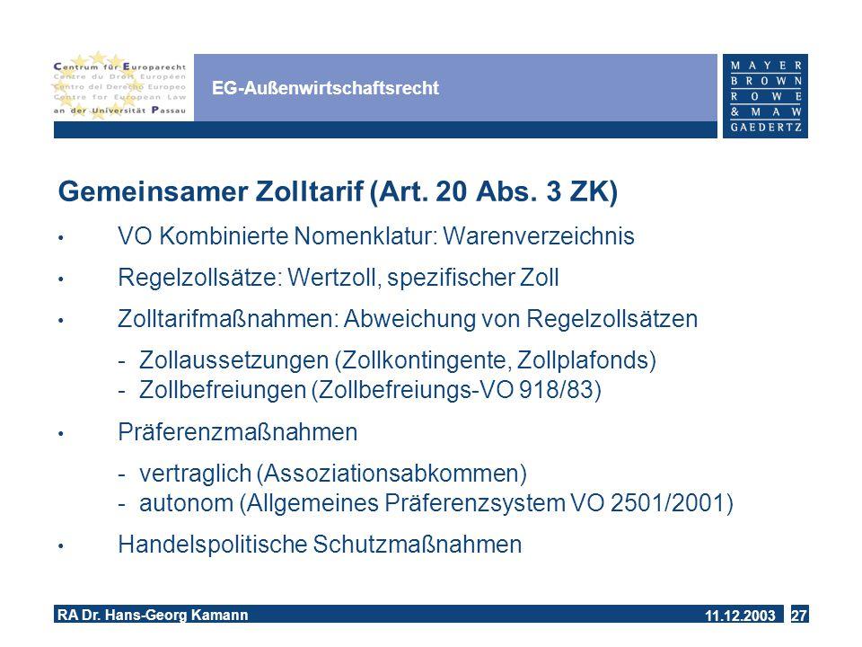 11.12.2003 RA Dr.Hans-Georg Kamann 27 EG-Außenwirtschaftsrecht Gemeinsamer Zolltarif (Art.