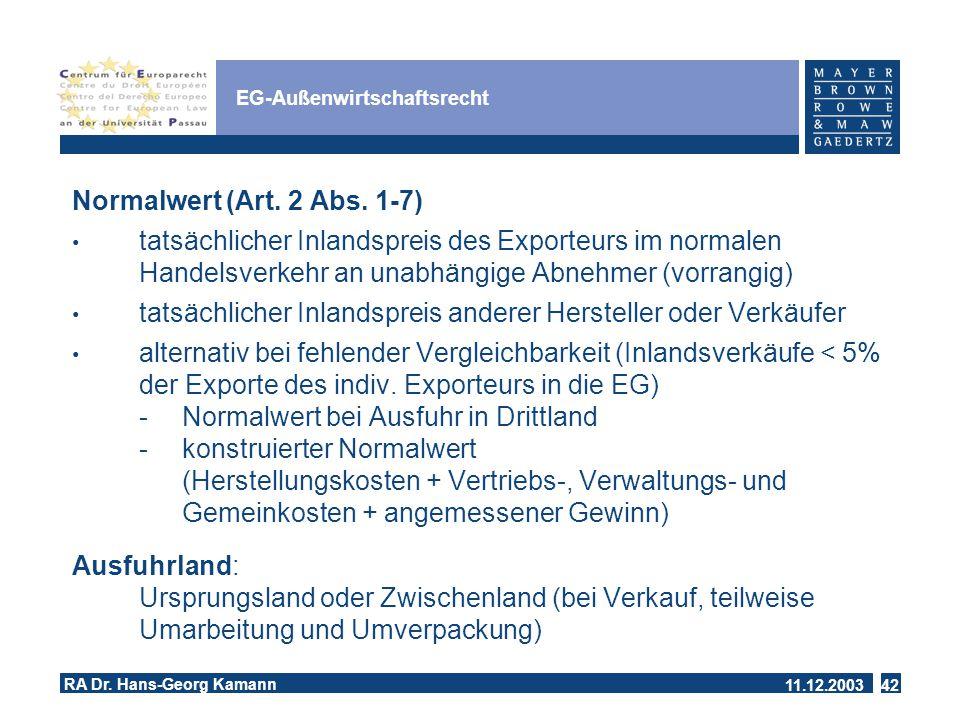 11.12.2003 RA Dr.Hans-Georg Kamann 42 EG-Außenwirtschaftsrecht Normalwert (Art.