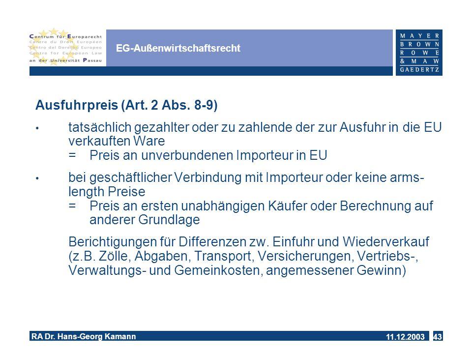 11.12.2003 RA Dr.Hans-Georg Kamann 43 EG-Außenwirtschaftsrecht Ausfuhrpreis (Art.
