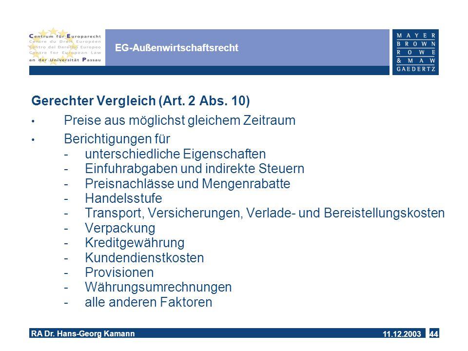 11.12.2003 RA Dr.Hans-Georg Kamann 44 EG-Außenwirtschaftsrecht Gerechter Vergleich (Art.