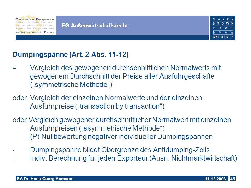11.12.2003 RA Dr.Hans-Georg Kamann 45 EG-Außenwirtschaftsrecht Dumpingspanne (Art.