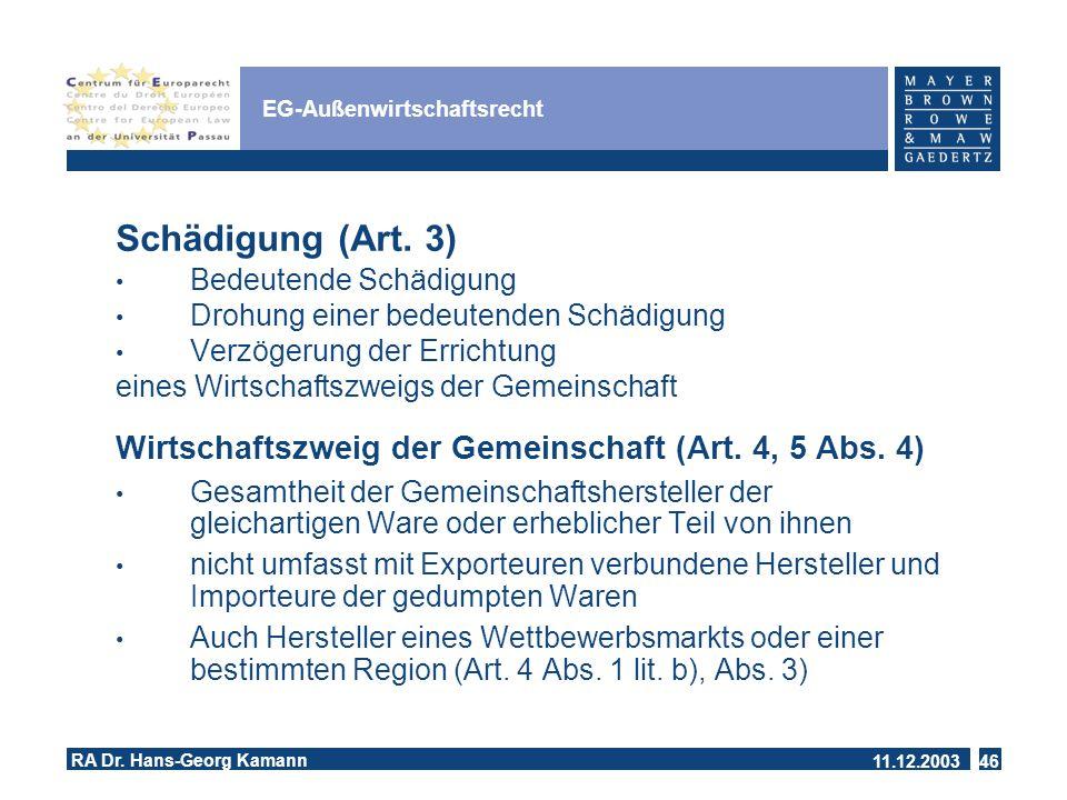 11.12.2003 RA Dr.Hans-Georg Kamann 46 EG-Außenwirtschaftsrecht Schädigung (Art.