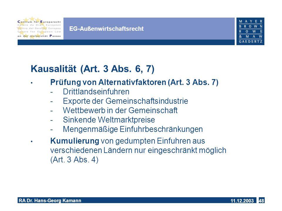 11.12.2003 RA Dr.Hans-Georg Kamann 48 EG-Außenwirtschaftsrecht Kausalität (Art.