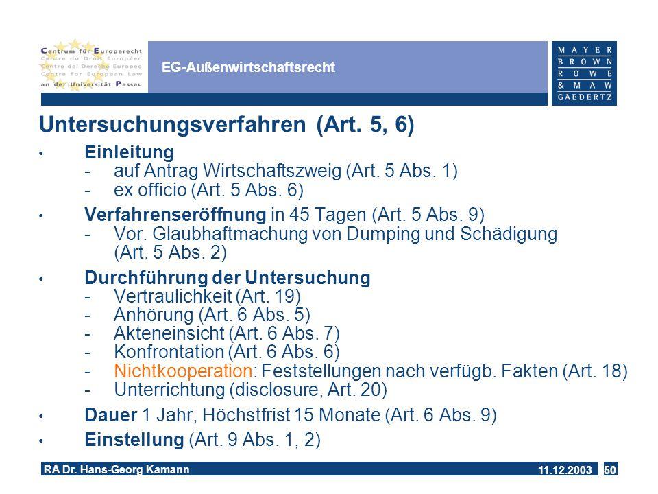 11.12.2003 RA Dr.Hans-Georg Kamann 50 EG-Außenwirtschaftsrecht Untersuchungsverfahren (Art.