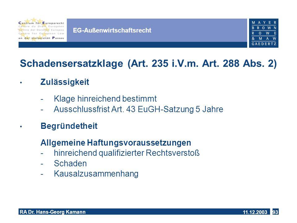 11.12.2003 RA Dr.Hans-Georg Kamann 93 EG-Außenwirtschaftsrecht Schadensersatzklage (Art.