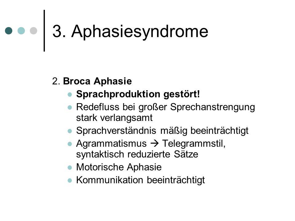 3.Aphasiesyndrome 1.Globale Aphasie Schwerste Form d.
