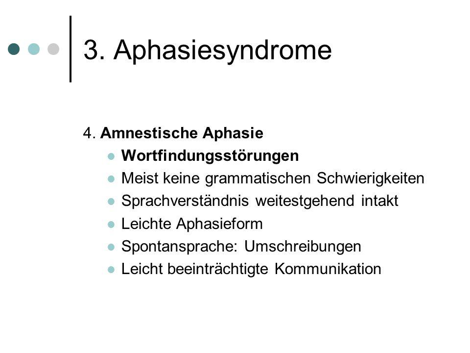 3.Aphasiesyndrome 3. Wernicke Aphasie Störung d.