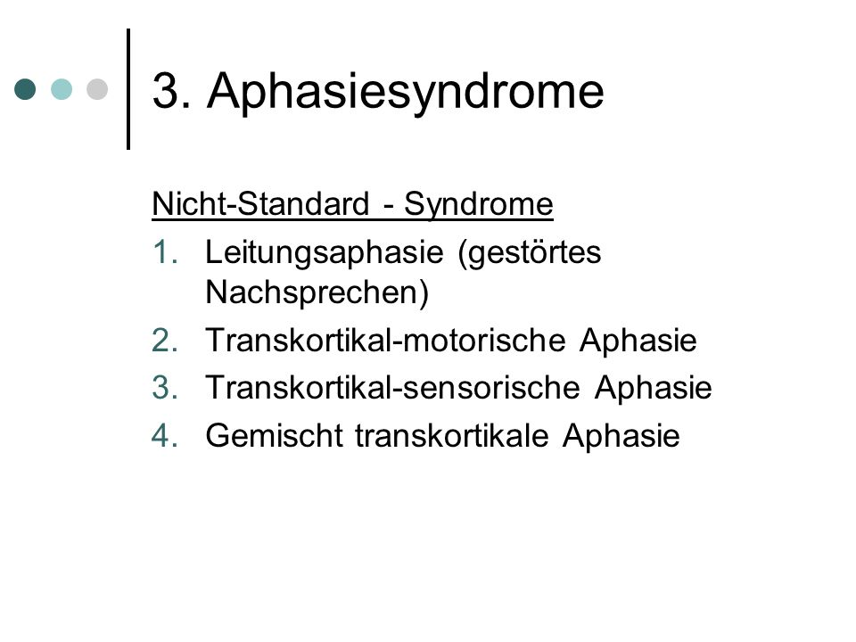 3.Aphasiesyndrome 4.