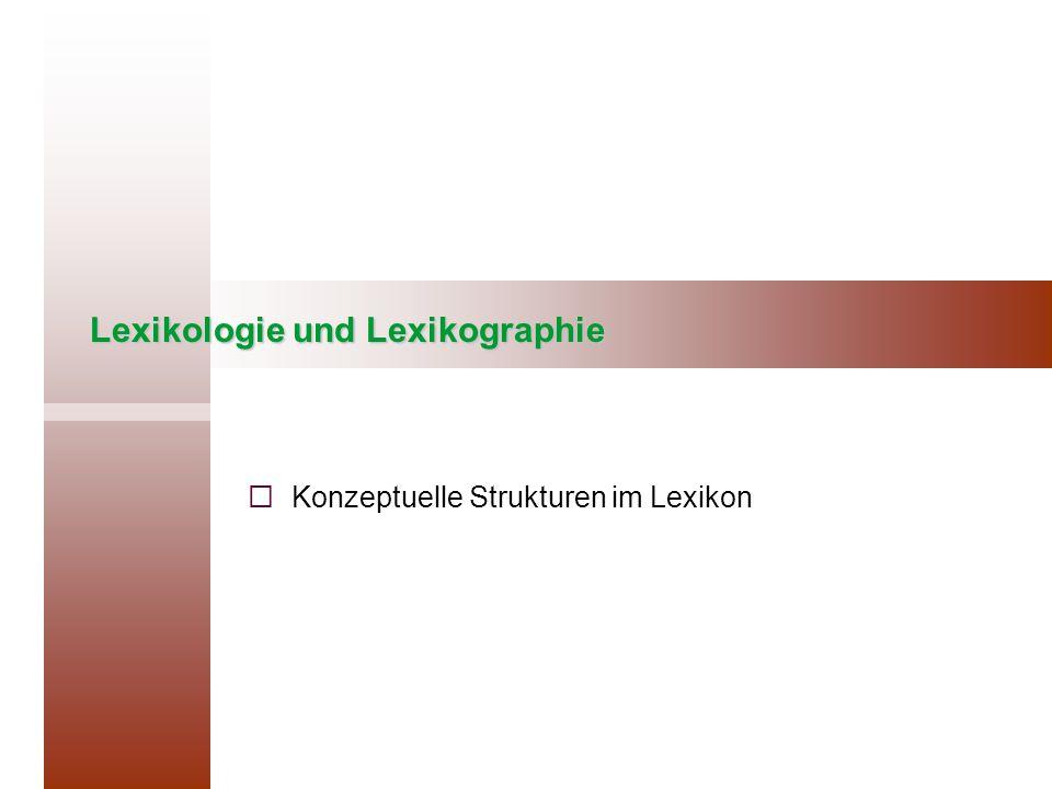 Lexikologie und Lexikographie   Konzeptuelle Strukturen im Lexikon