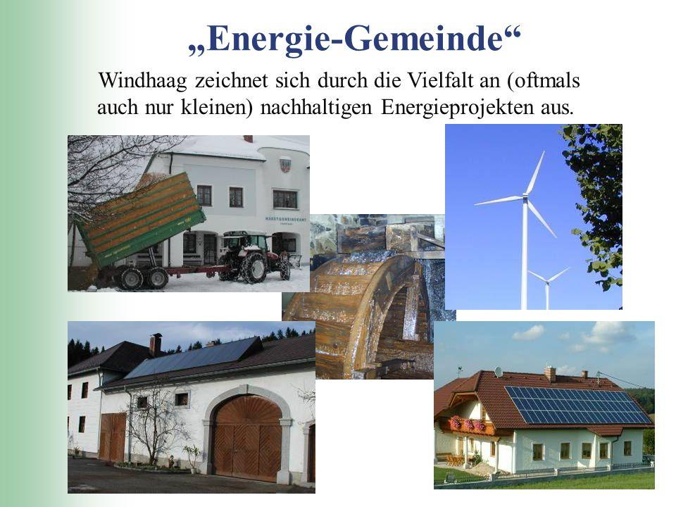 """""""Energie-Gemeinde"""" Windhaag zeichnet sich durch die Vielfalt an (oftmals auch nur kleinen) nachhaltigen Energieprojekten aus."""