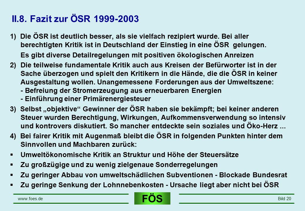 FÖS www.foes.deBild 20 II.8. Fazit zur ÖSR 1999-2003 1) Die ÖSR ist deutlich besser, als sie vielfach rezipiert wurde. Bei aller berechtigten Kritik i