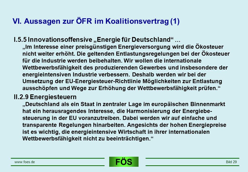 """FÖS www.foes.deBild 29 VI. Aussagen zur ÖFR im Koalitionsvertrag (1) I.5.5 Innovationsoffensive """"Energie für Deutschland"""" … """"Im Interesse einer preisg"""