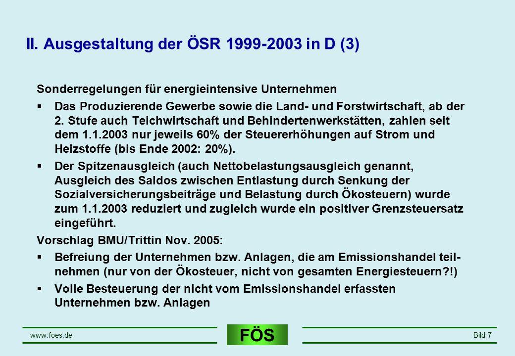 FÖS www.foes.deBild 7 II. Ausgestaltung der ÖSR 1999-2003 in D (3) Sonderregelungen für energieintensive Unternehmen  Das Produzierende Gewerbe sowie