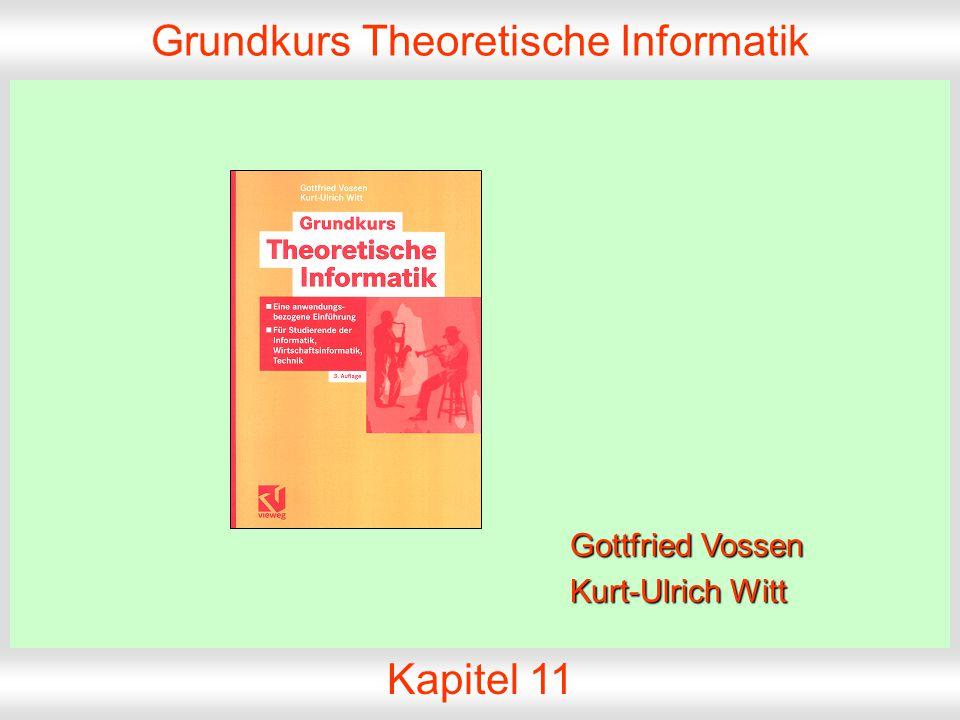 GrundkursTheoretische Informatik, Folie 11.1 © 2004 G.