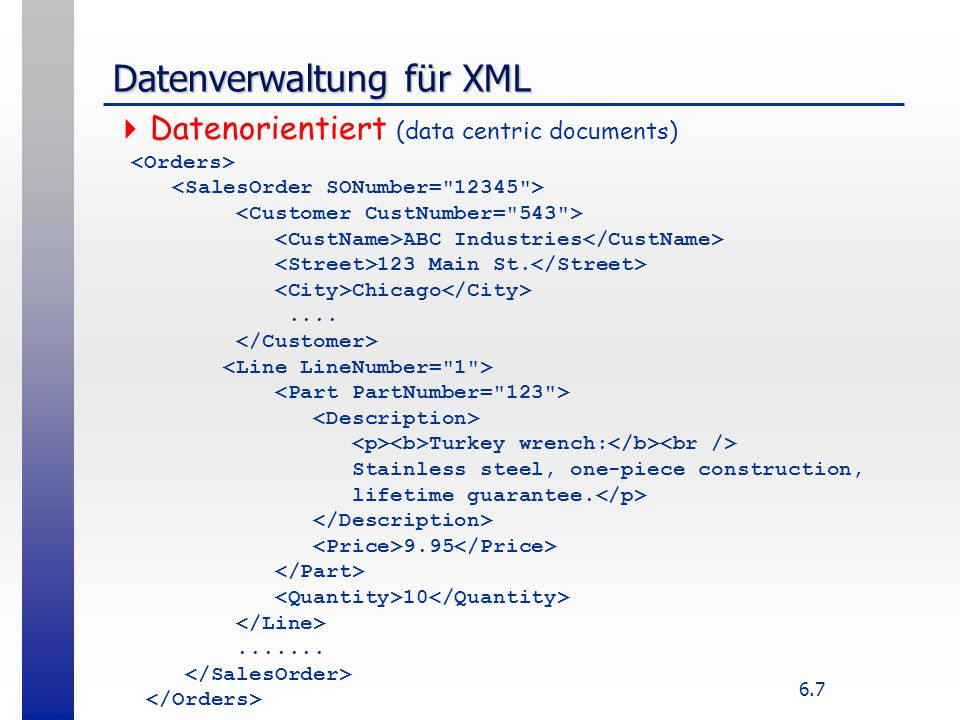 6.8 Datenverwaltung für XML  Dokument-orientiert (document centric) Variabler Maulschlüssel Full Fabrication Labs, Inc.
