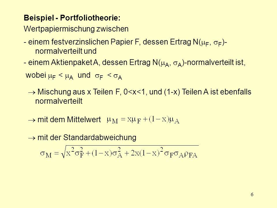 7 Portfolio im ( ,  )-Diagramm FF AA   AA FF  adäquate Entscheidungsregel für normalverteilte Ergebnisse, die durch Parameter  und  vollständig beschrieben sind