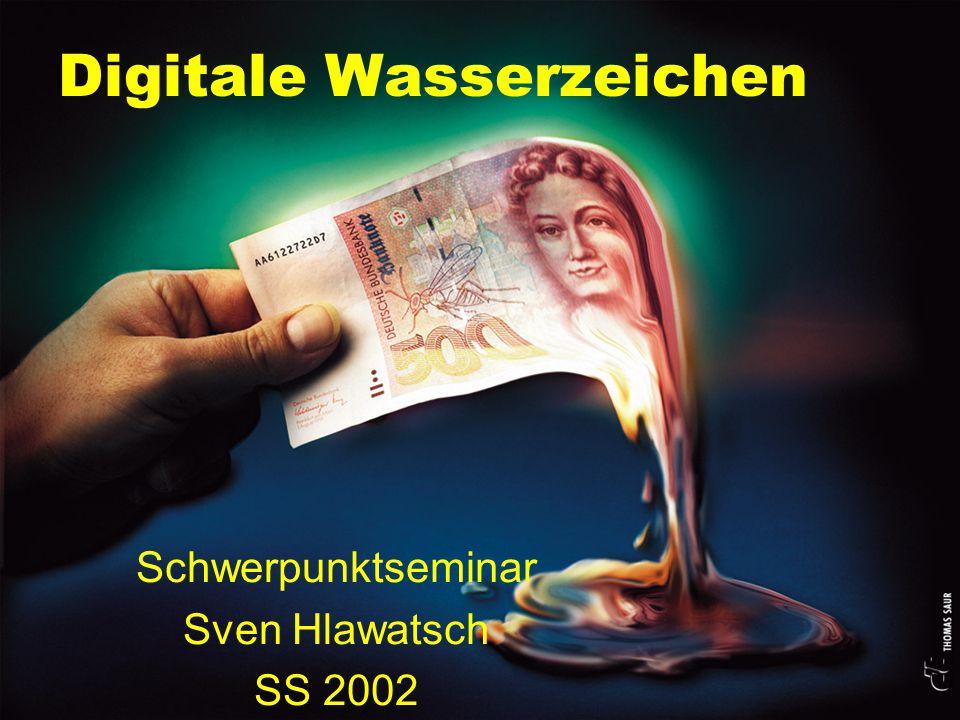 Digitale Wasserzeichen Schwerpunktseminar Sven Hlawatsch SS 2002