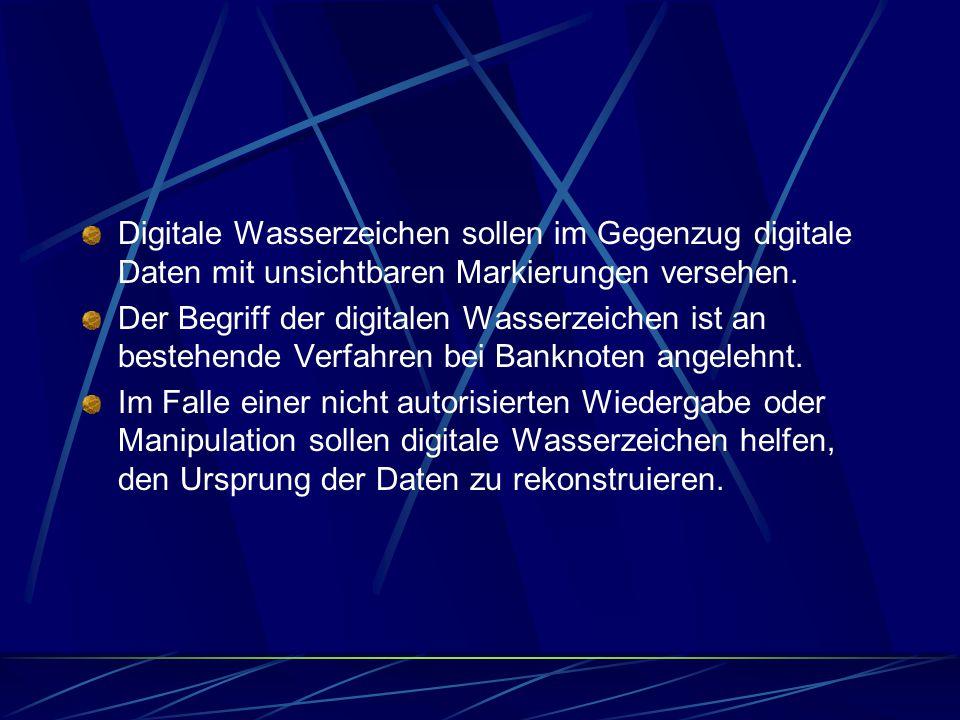 Digitale Wasserzeichen sollen im Gegenzug digitale Daten mit unsichtbaren Markierungen versehen. Der Begriff der digitalen Wasserzeichen ist an besteh