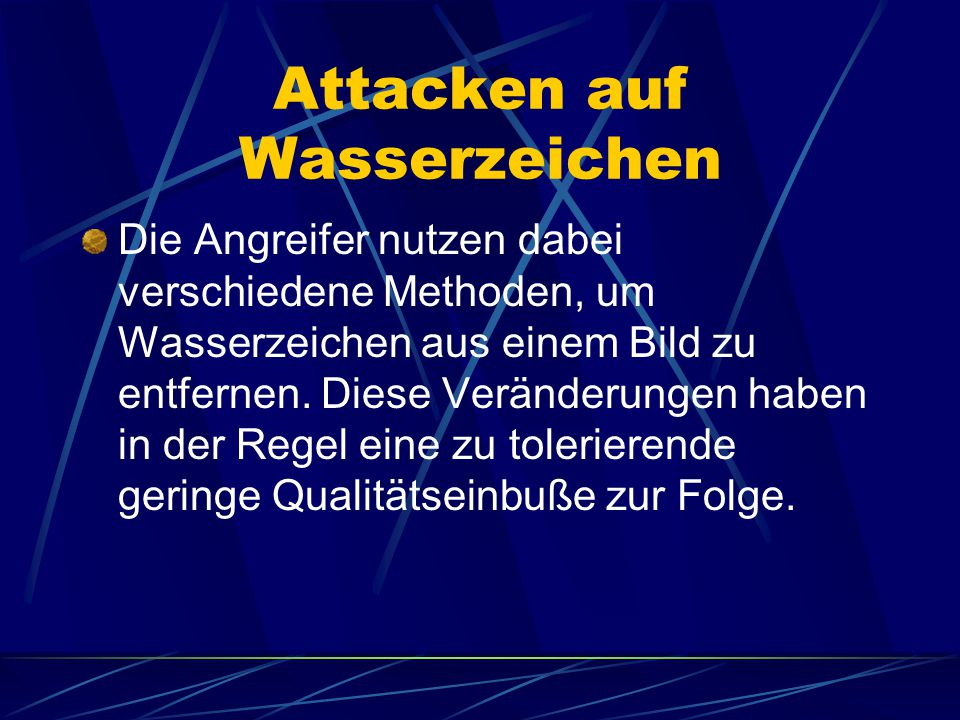Attacken auf Wasserzeichen Die Angreifer nutzen dabei verschiedene Methoden, um Wasserzeichen aus einem Bild zu entfernen. Diese Veränderungen haben i