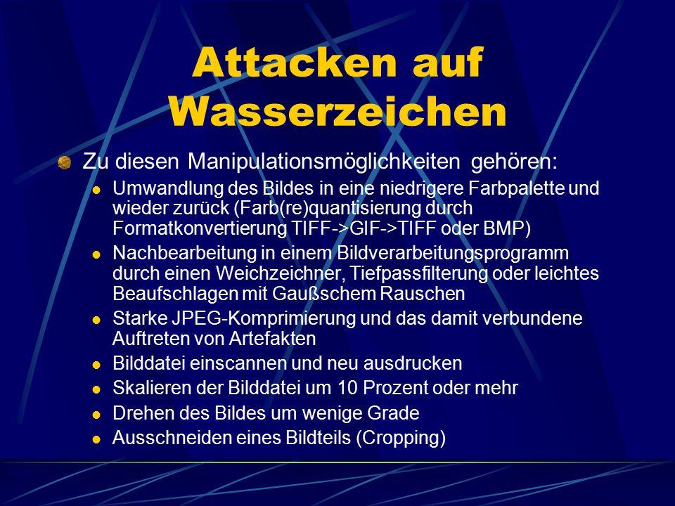 Attacken auf Wasserzeichen Zu diesen Manipulationsmöglichkeiten gehören: Umwandlung des Bildes in eine niedrigere Farbpalette und wieder zurück (Farb(