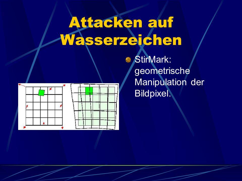 Attacken auf Wasserzeichen StirMark: geometrische Manipulation der Bildpixel.