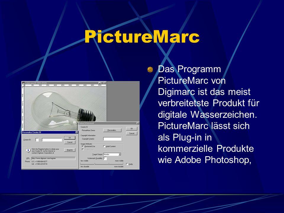 PictureMarc Das Programm PictureMarc von Digimarc ist das meist verbreitetste Produkt für digitale Wasserzeichen. PictureMarc lässt sich als Plug-in i