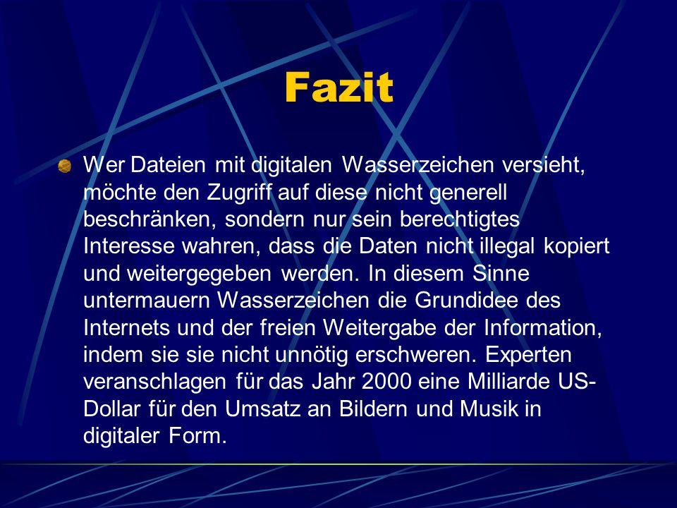 Fazit Wer Dateien mit digitalen Wasserzeichen versieht, möchte den Zugriff auf diese nicht generell beschränken, sondern nur sein berechtigtes Interes