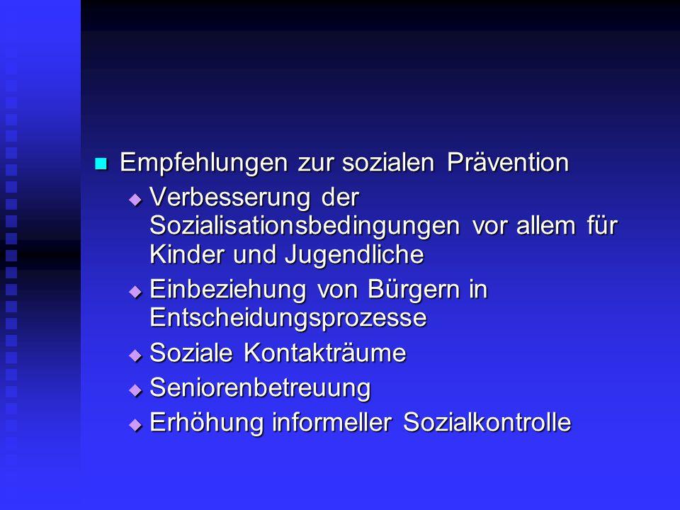 Empfehlungen zur sozialen Prävention Empfehlungen zur sozialen Prävention  Verbesserung der Sozialisationsbedingungen vor allem für Kinder und Jugend