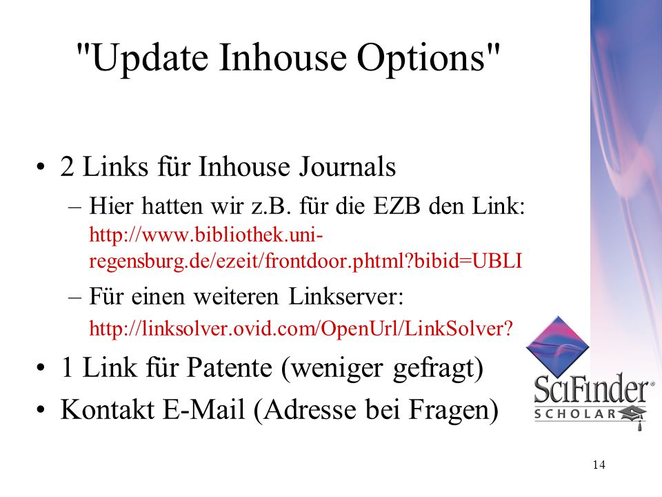 14 Update Inhouse Options 2 Links für Inhouse Journals –Hier hatten wir z.B.