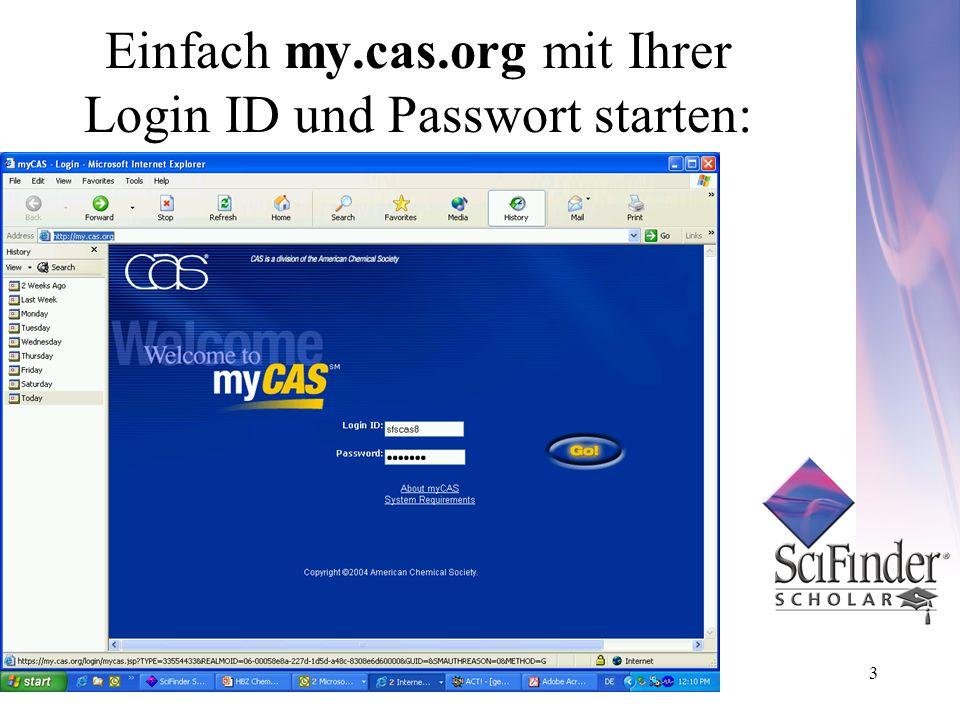 3 Einfach my.cas.org mit Ihrer Login ID und Passwort starten: