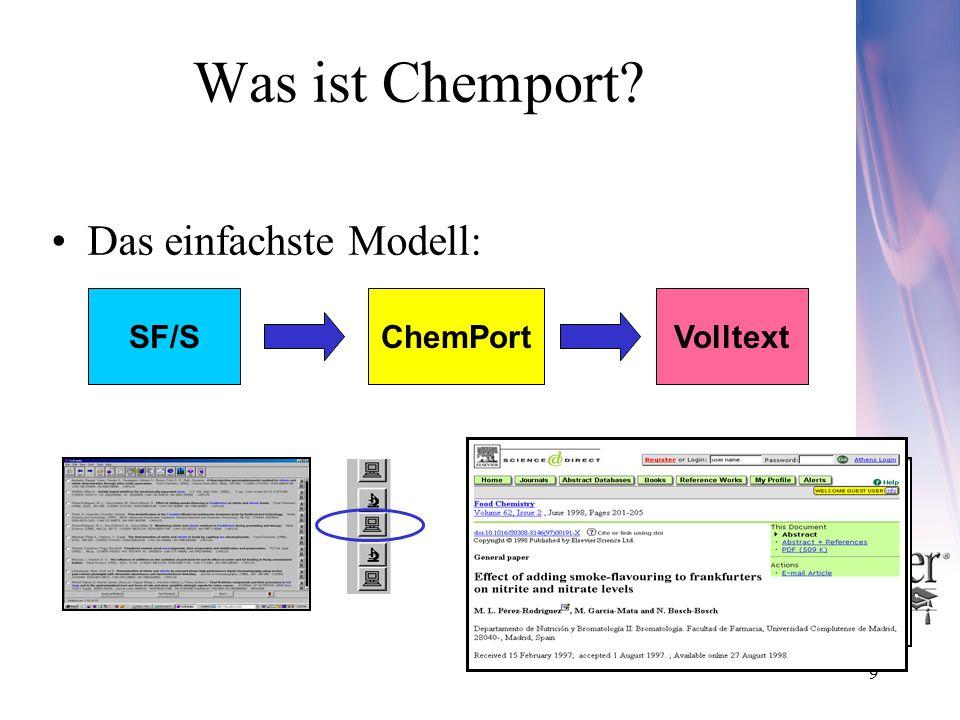 9 Was ist Chemport? Das einfachste Modell: SF/SChemPortVolltext