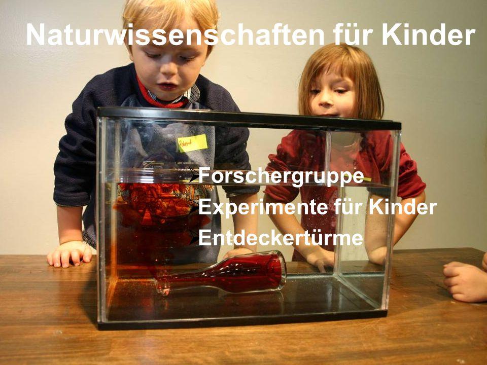 Naturwissenschaften für Kinder  Forschergruppe  Experimente für Kinder  Entdeckertürme