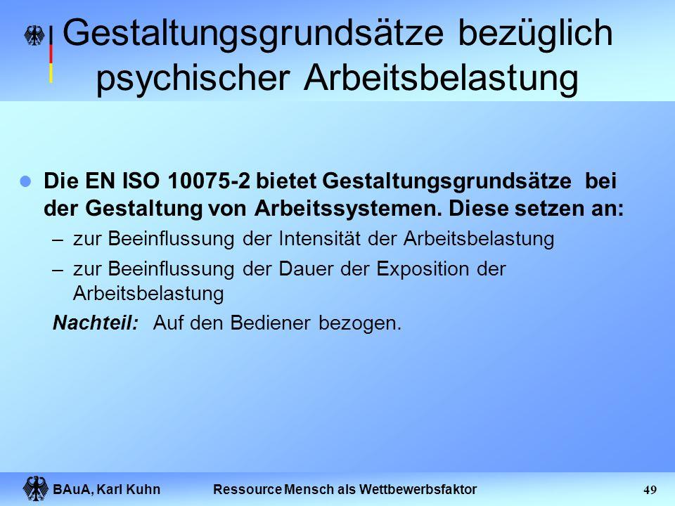 BAuA, Karl Kuhn48Ressource Mensch als Wettbewerbsfaktor Festlegen und Durchführung von Maßnahmen In der Regel ist es leichter, zu diagnostizieren und