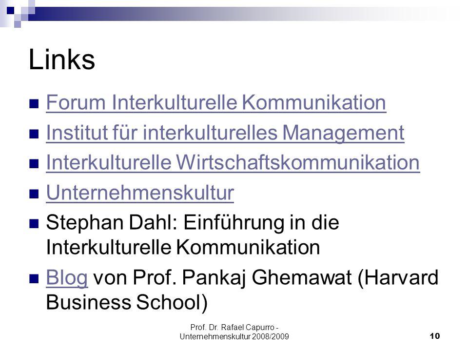Prof. Dr. Rafael Capurro - Unternehmenskultur 2008/200910 Links Forum Interkulturelle Kommunikation Institut für interkulturelles Management Interkult