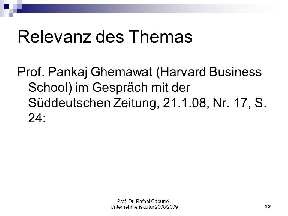 Prof. Dr. Rafael Capurro - Unternehmenskultur 2008/200912 Relevanz des Themas Prof. Pankaj Ghemawat (Harvard Business School) im Gespräch mit der Südd