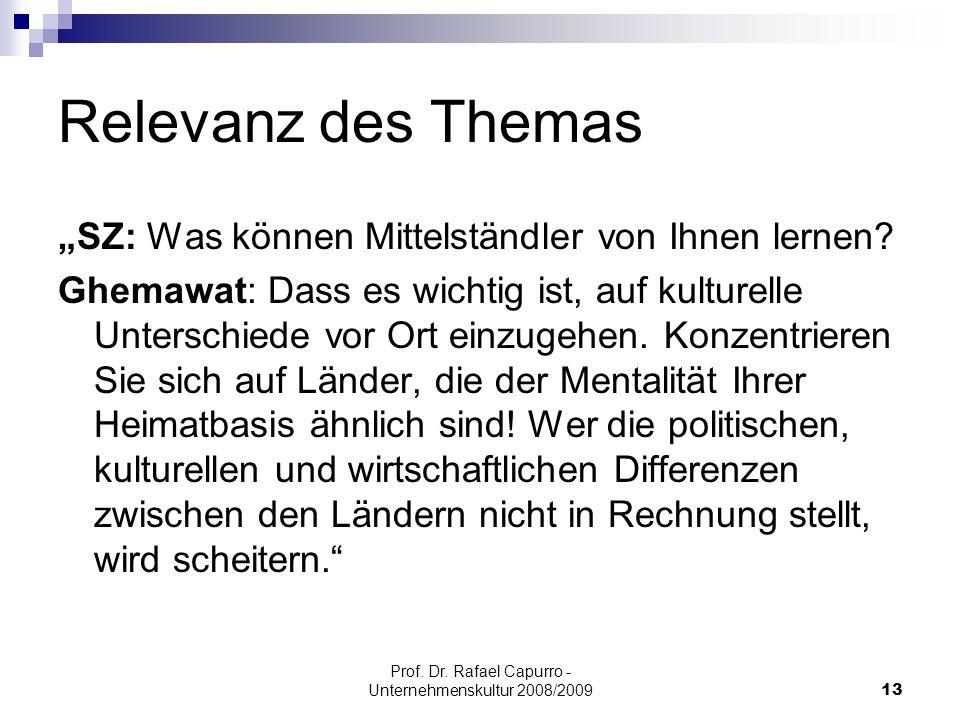 """Prof. Dr. Rafael Capurro - Unternehmenskultur 2008/200913 Relevanz des Themas """"SZ: Was können Mittelständler von Ihnen lernen? Ghemawat: Dass es wicht"""
